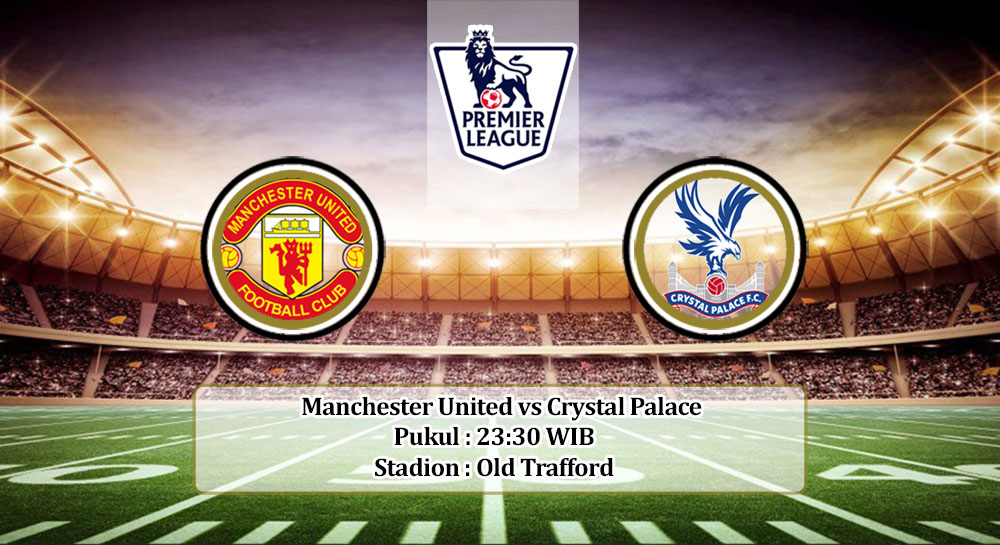 Prediksi Manchester United vs Crystal Palace 19 September 2020