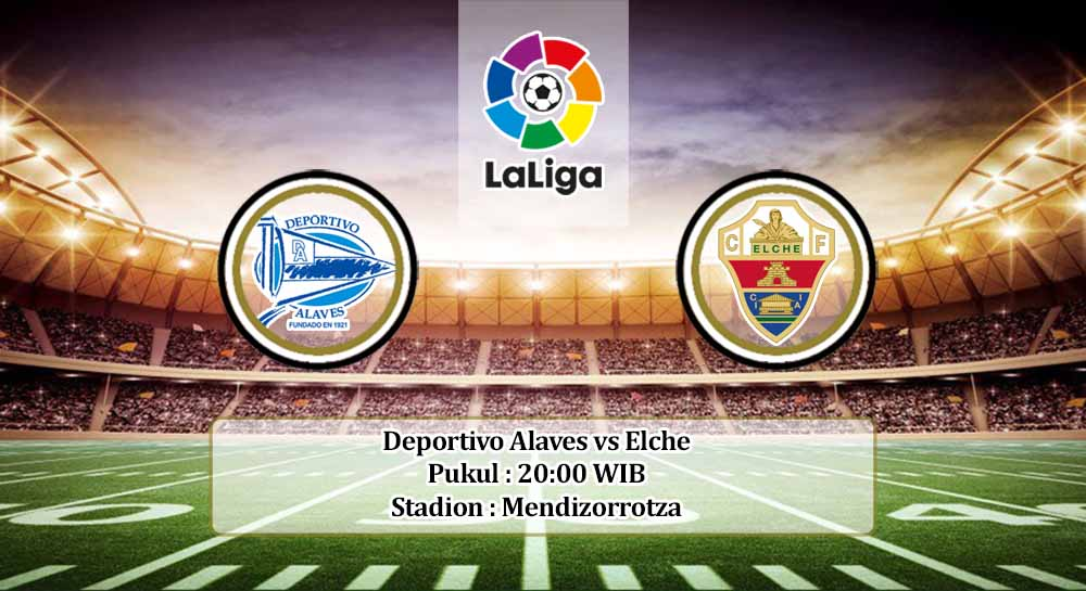 Prediksi Deportivo Alaves vs Elche 18 Oktober 2020