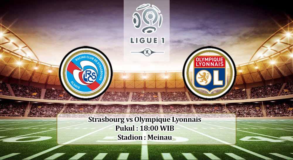 Prediksi Strasbourg vs Olympique Lyonnais 18 Oktober 2020